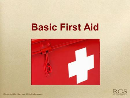 Basic First Aid. basic first aid  Definition: –First Aid is the initial response and assistance to an accident/injury situation. –First Aid commonly.