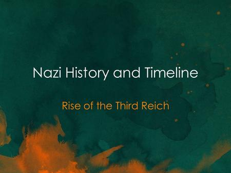 Nazi History and Timeline Rise of the Third Reich.