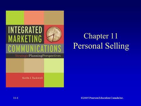 ©2005 Pearson Education Canada Inc.11-1 Chapter 11 Personal Selling.