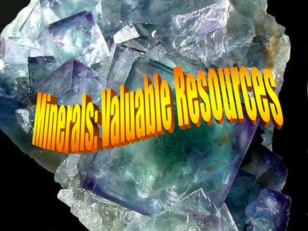 Industry: Minerals can be found in a lot of the products we use in every day life: Vehicles (metals)Vehicles (metals) Glass (quartz and feldspar)Glass.