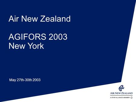 Air New Zealand AGIFORS 2003 New York May 27th-30th 2003.
