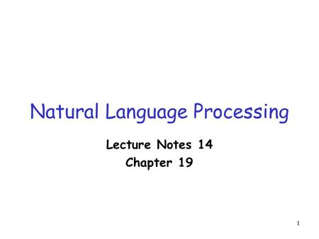 1 Natural Language Processing Lecture Notes 14 Chapter 19.