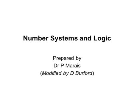 Number Systems and Logic Prepared by Dr P Marais (Modified by D Burford)