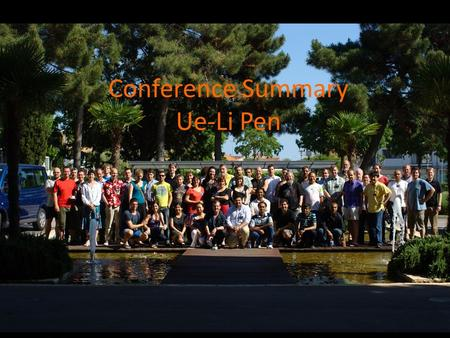 Conference Summary Ue-Li Pen