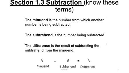 Section 1.3 Subtraction (know these terms) Section 1.31.