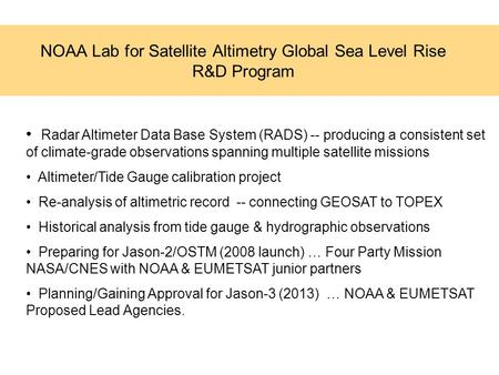 Radar Altimeter Data Base System (RADS) -- producing a consistent set of climate-grade observations spanning multiple satellite missions Altimeter/Tide.