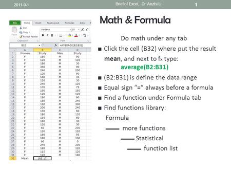 Math & Formula Do math under any tab ■ Click the cell (B32) where put the result mean, and next to f x type: average(B2:B31) ■ (B2:B31) is define the data.