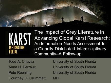 The Impact of Grey Literature in Advancing Global Karst Research: An Information Needs Assessment for a Globally Distributed Interdisciplinary Community--A.