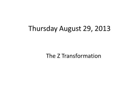 Thursday August 29, 2013 The Z Transformation. Today: Z-Scores First--Upper and lower real limits: Boundaries of intervals for scores that are represented.