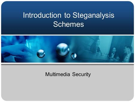 Introduction to Steganalysis Schemes Multimedia Security.