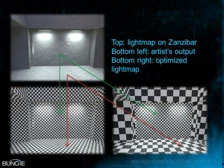 Top: lightmap on Zanzibar Bottom left: artist's output Bottom right: optimized lightmap.