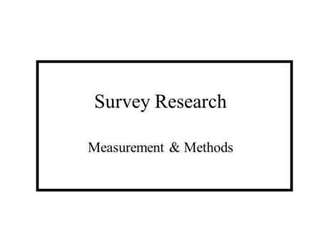 Survey Research Measurement & Methods. SURVEYS SURVEYS ASK RESPONDENTS FOR INFORMATION USING VERBAL OR WRITTEN QUESTIONING RESPONDENTS ARE A REPRESENTATIVE.
