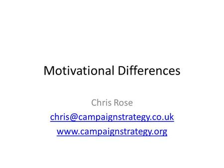 Motivational Differences Chris Rose