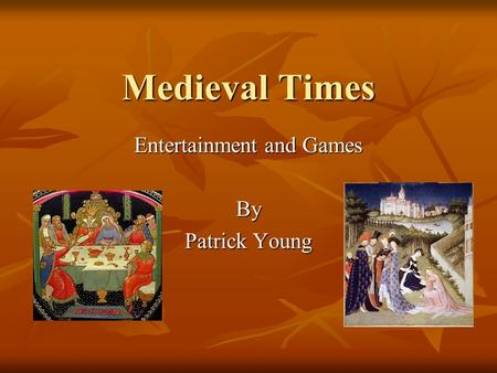 Medieval Times Entertainment and Games By Patrick Young.