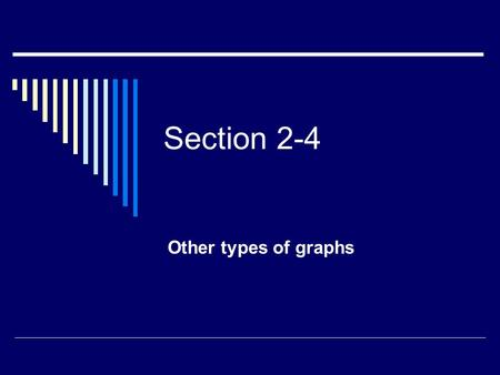 Section 2-4 Other types of graphs.  Pareto chart  time series graph  pie graph.