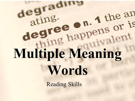 Multiple Meaning Words Reading Skills. patient Definition: waiting in a calm manner patient Definition: person being treated by a medical professional.