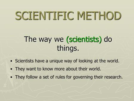 The way we (scientists) do things.
