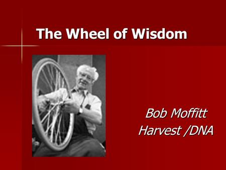 "The Wheel of Wisdom Bob Moffitt Harvest /DNA. 2 "" The Three Friends "" Role Play."