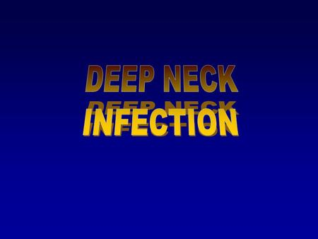 DEEP NECK INFECTION.