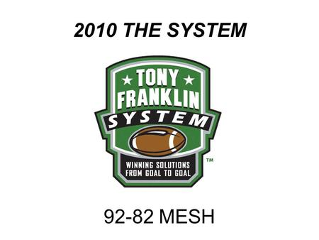 2010 THE SYSTEM 92-82 MESH. MESH CONCEPT: High (Corner or Post), Playside mesh, Playside back (Swing or Shoot), Backside mesh, Backside back (Swing or.