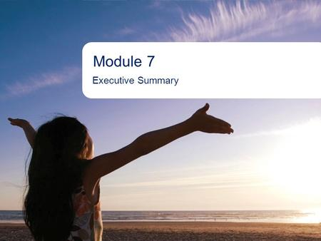 1Aboriginal Banking Module 7 Executive Summary. 2Aboriginal Banking Module 7 - Purpose >To give a quick overview of the details of your business plan.