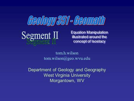 Tom.h.wilson Department of Geology and Geography West Virginia University Morgantown, WV Equation Manipulation illustrated around.