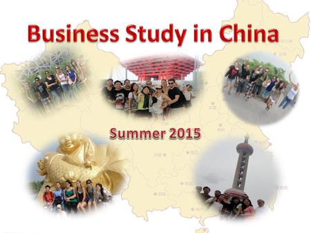 Three-week Study Abroad Program Designed for Business Students Lectures Lectures Introduction to all the aspects of the Chinese economy Field trips Field.