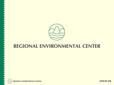 "Www.rec.org. The Regional Environmental Center for Central and Eastern Europe (REC) ""… is a non-partisan, non-advocacy, not-for-profit international organisation."