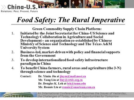 An International Conference that Examines the Issues of Yesterday, the Challenges of Today, and the Opportunities for Tomorrow Food Safety: The Rural Imperative.