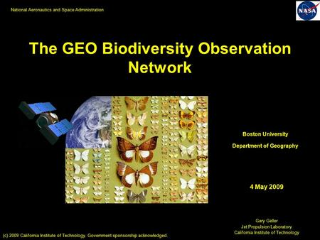 The GEO Biodiversity Observation Network Gary Geller Jet Propulsion Laboratory California Institute of Technology Boston University Department of Geography.