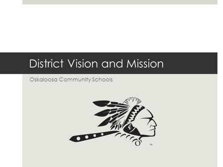 District Vision and Mission Oskaloosa Community Schools.