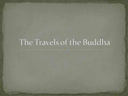 You will learn about the Buddha, how he became the Buddha, and Buddhism today.