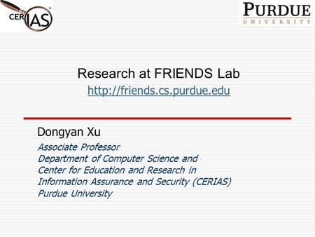 Research at FRIENDS Lab  Dongyan Xu Associate Professor Department of Computer Science and Center for Education and Research.