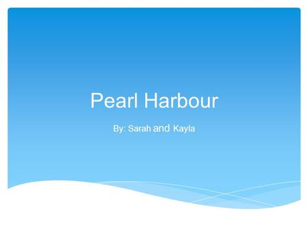 Pearl Harbour By: Sarah and Kayla.  USA stayed out of the war till December, 1941; an example of isolationism  Japan wanted to take over an island that.