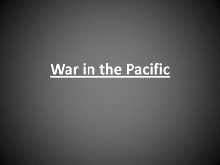 War in the Pacific. While Operation Barbarossa (the attempted conquest of the Soviet Union) was underway in the fall of 1941, the American fleet was anchored.