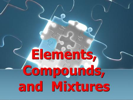 Elements, Compounds, and Mixtures. MATTER Matter can be split into three different groups: Elements Compounds Mixtures Matter is : Anything that has MASS.