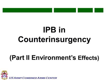 US Army Combined Arms Center IPB in Counterinsurgency (Part II Environment's Effects)