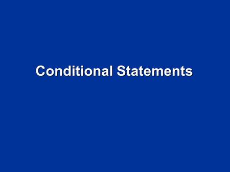 Conditional Statements. Objectives Write statements in if-then form. Write statements in if-then form. Write the converse, inverse, and contrapositive.