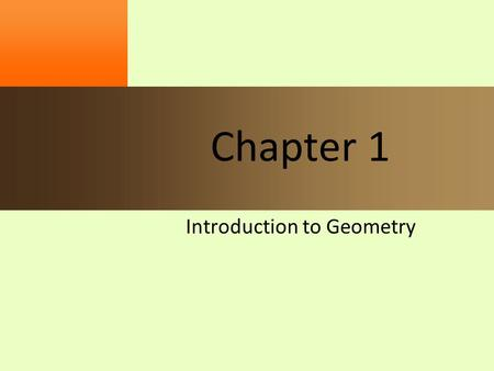 Chapter 1 Introduction to Geometry. Slide 2 1.1 Getting Started Points – To name a point always use Lines – All lines are and extend in both directions.