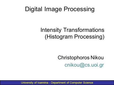 Intensity Transformations (Histogram Processing)