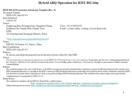 1 Hybrid ARQ Operation for IEEE 802.16m IEEE 802.16 Presentation Submission Template (Rev. 9) Document Number: IEEE C802.16m-08/454 Date Submitted: 2008-05-05.