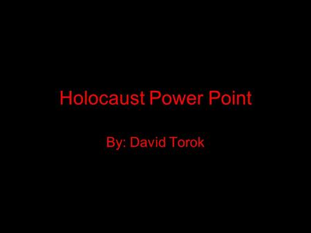 Holocaust Power Point By: David Torok. World Figures Roosevelt Hitler Stalin Churchill.