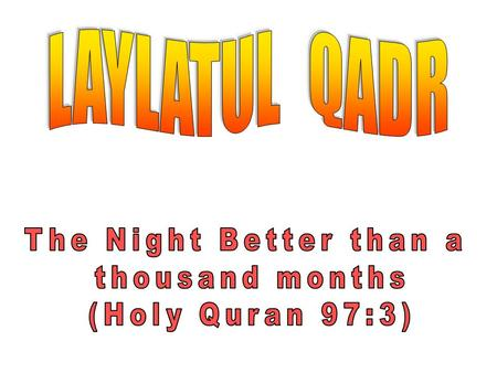 We have been blessed on this Night of Power –Laylatul Qadr Let us remember and pray for the safety of our Mujtahideen, Ulema, and fellow Muslims around.