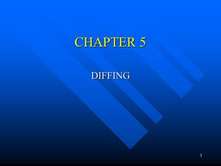 1 CHAPTER 5 DIFFING. 2 What is Diffing? Practice of comparing two sets of data, before and after a changed has occurred Practice of comparing two sets.