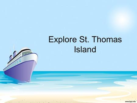 Explore St. Thomas Island