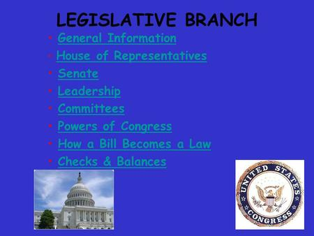 LEGISLATIVE BRANCH General Information Senate Leadership Committees