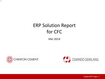 Ganda ERP Project | ERP Solution Report for CFC Mar 2014.