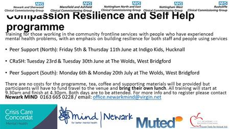 Compassion Resilience and Self Help programme Training for those working in the community frontline services with people who have experienced mental health.