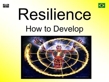 Resilience How to Develop. Introduction The world we live in faces many challenges: environmental, social, economics, and political. Those problems can.