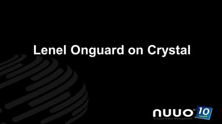 Www.nuuo.com Trusted Video Management Lenel Onguard on Crystal.